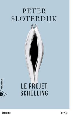 LE PROJET SCHELLING - Peter Sloterdijk
