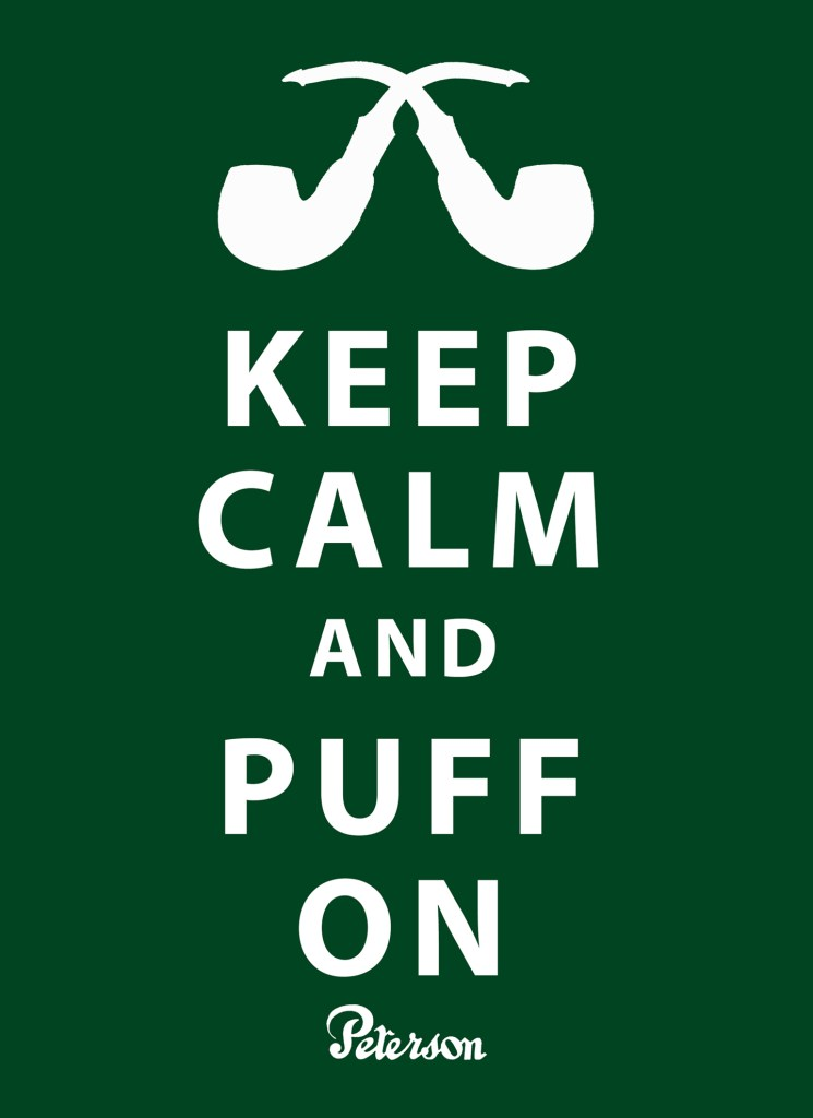 Keep Calm and Puff On Peterson