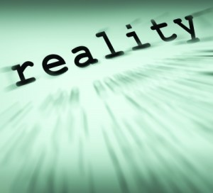What is your reality