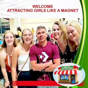 ATTRACTING GIRLS LIKE A MAGNET