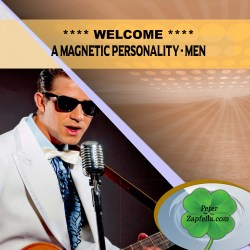 WELCOME A MAGNETIC PERSONALITY FOR MEN