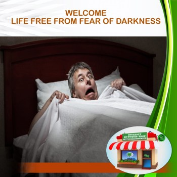 LIFE FREE FROM FEAR OF DARKNESS
