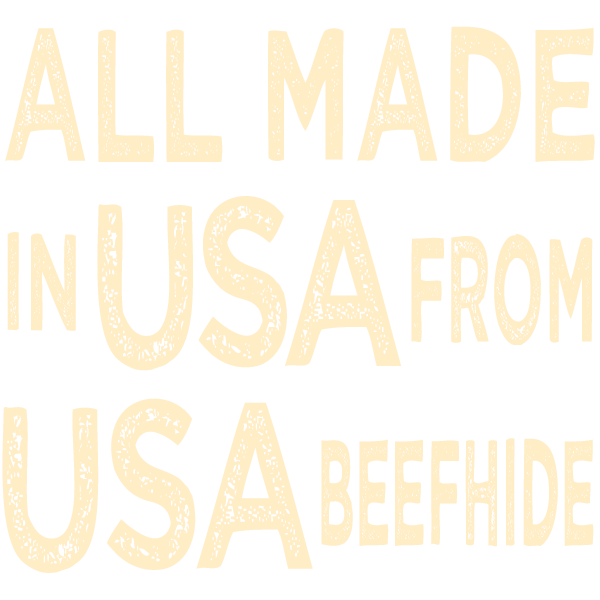All Made in the USA From USA Beefhide