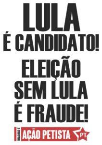 CARTAZ Lula Presidente_Sem Lula é Fraude