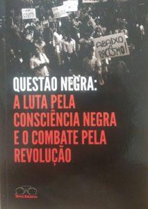 """Capa do livro """"Questão Negra: a luta pela consciência negra e o combate pela revolução"""""""