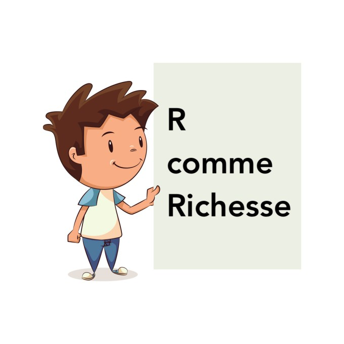 R comme Richesse