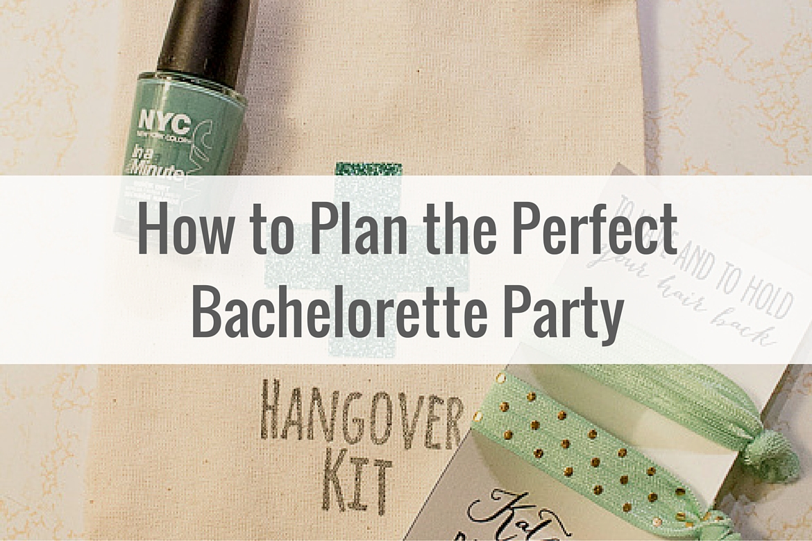 How to Plan the Perfect Bachelorette Party