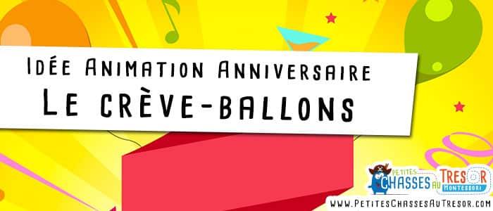 idée d'animation pour une fete d'anniversaire avec le crève ballon