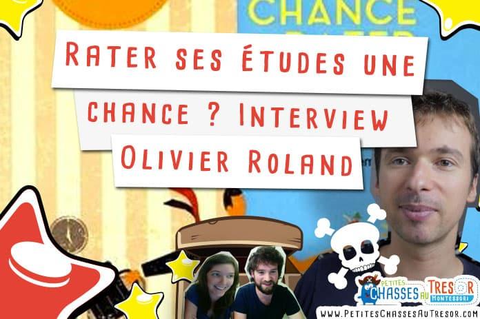 Interview d'Olivier Roland, tout le monde n'a pas eu la chance de rater ses études