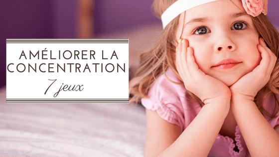 La concentration : 7 jeux pour améliorer celle de votre enfant