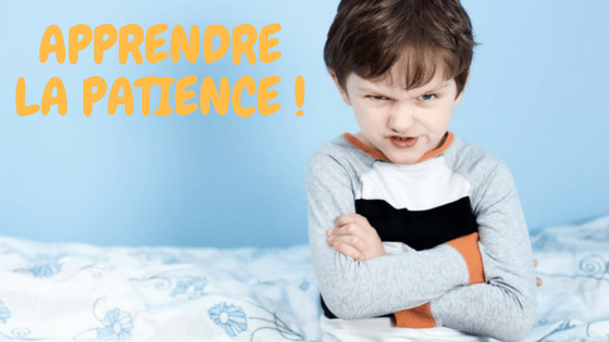 Apprendre la patience à son enfant : les meilleures astuces !