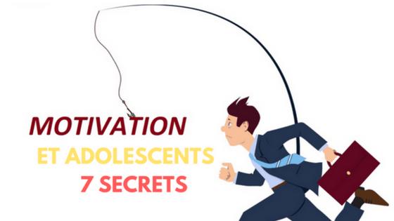 Motiver un adolescent : les 7 secrets de la motivation (si, si ça marche !)