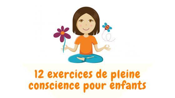 Pleine conscience avec les enfants : 12 exercices ludiques