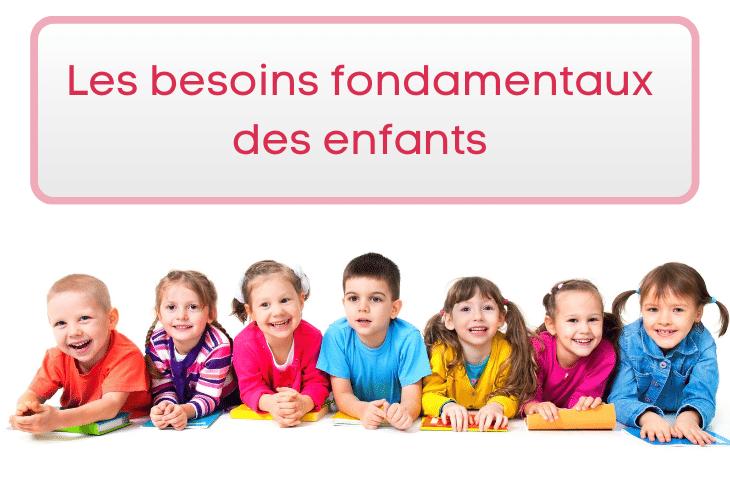 Découvrez les 5 besoins fondamentaux de tous les enfants