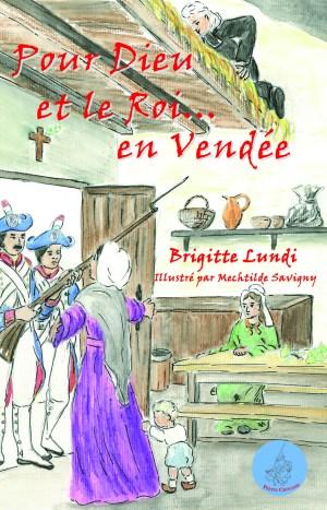 Pour Dieu et le Roi… en Vendée – T 01