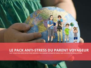 le pack anti-stress du parent voyageur