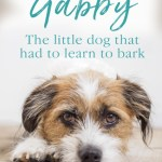 Book review- Gabby, The Little Dog That Had to Learn to Bark