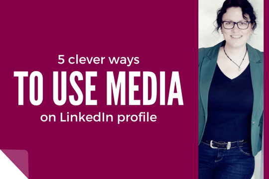 5 Clever ways to use media on LinkedIn