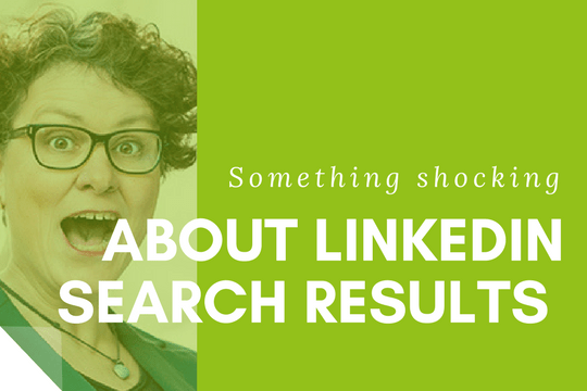 Something shocking about your LinkedIn Search results