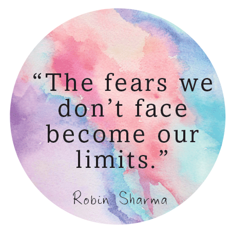 The fears we don't face become our limitsThe fears we don't face become our limits