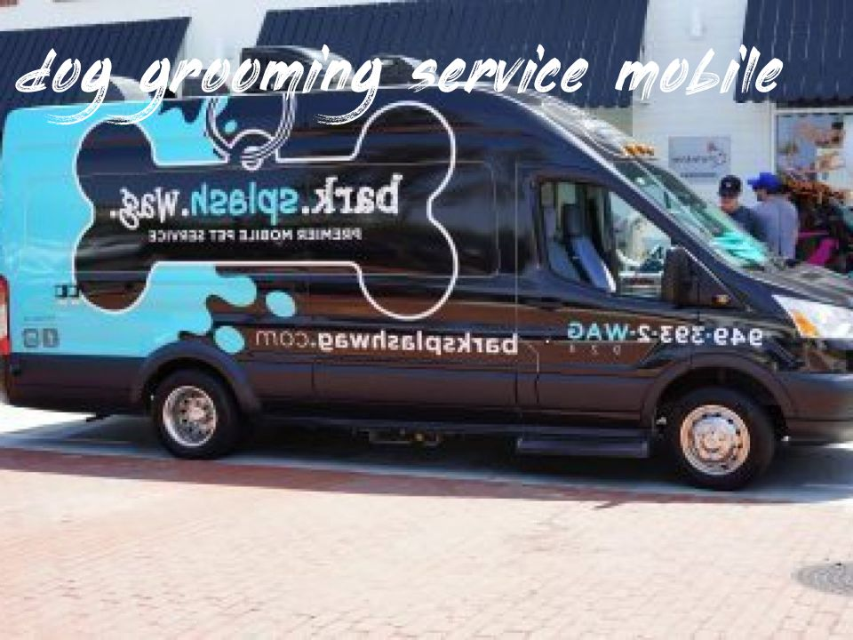 dog grooming service mobile Where To Find