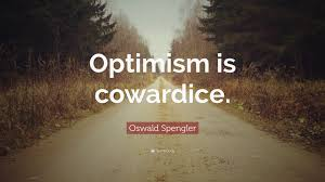 optimism_is_cowardice