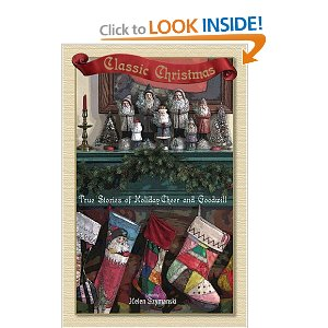 Classic Christmas True Stories of Holiday Cheer and Goodwill
