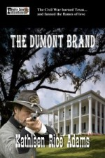 The Dumont Brand by Kathleen Rice Adams