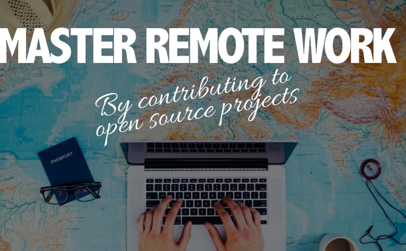 Master remote work by contributing to open source projects