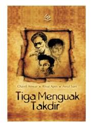 Tiga Menguak Takdir - Chairil Anwar, Rivai Apin, dan Asrul Sani (1958)