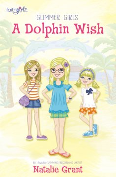 A Dolphin Wish by Natalie Grant