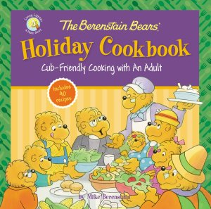 The Berenstain Bears Holiday Cookbook