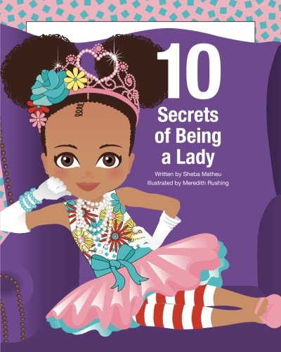10 Secrets of Being a Lady by Sheba Matheu