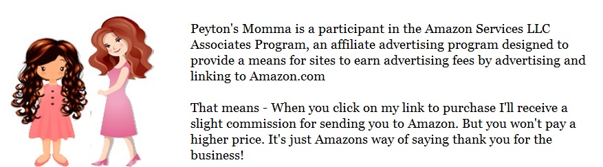 Peyton's Momma is a participant in the Amazon Services LLC Associates Program, an affiliate advertising program designed to provide a means for sites to earn advertising fees by advertising and linking to Amazon.com That means - When you click on my link to purchase I'll receive a slight commission for sending you to Amazon. But you won't pay a higher price. It's just Amazons way of saying thank you for the business!