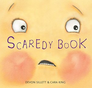 Scaredy Book by Devon Sillett and Cara King