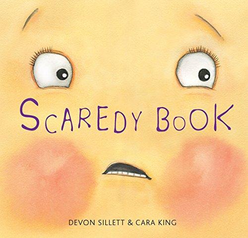 Scaredy Book by Devon Sillett and Cara King