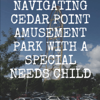 Navigating Cedar Point Amusement Park with a Special Needs Child