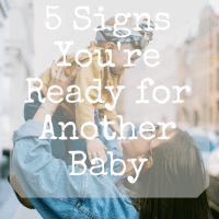 5 Signs You're Ready for Another Baby
