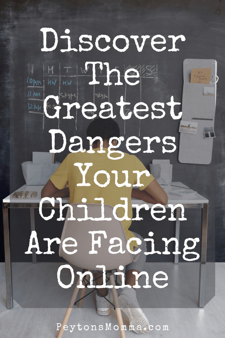 Discover The Greatest Dangers Your Children Are Facing Online - Peyton's Momma™