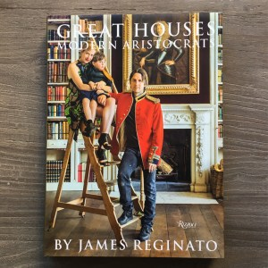 Great Houses, Modern Aristocrats Written by James Reginato, Foreword by Viscount Linley, Photographed by Jonathan Becker