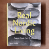 Real Nordic Living Design, Food, Art, Travel Dorothea Gundtoft