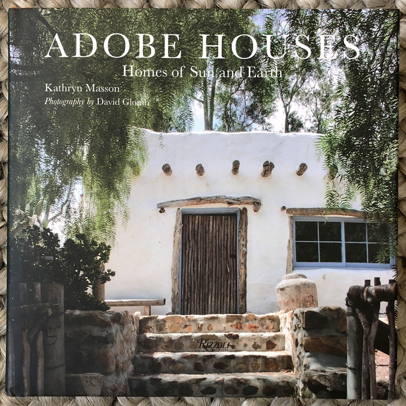 Adobe Houses Written by Kathryn Masson, Photographed by David Glomb, Introduction by Jarrell Clark Jackman