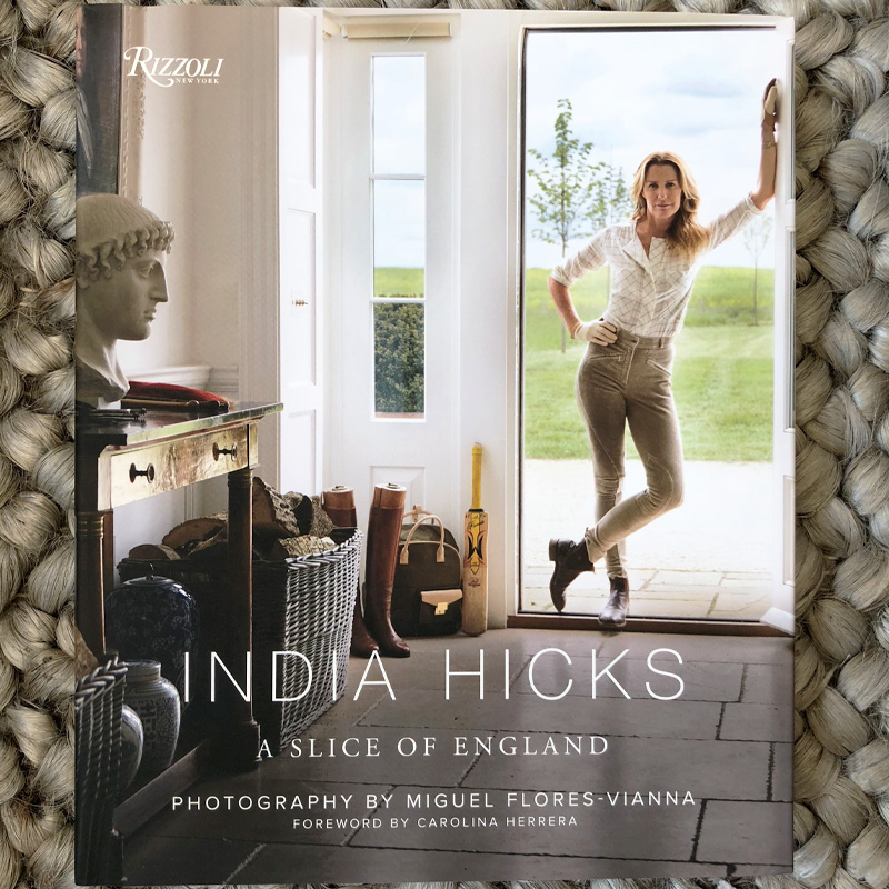 Slice of England Written by India Hicks, Foreword by Carolina Herrera, Photographed by Miguel Flores-Vianna