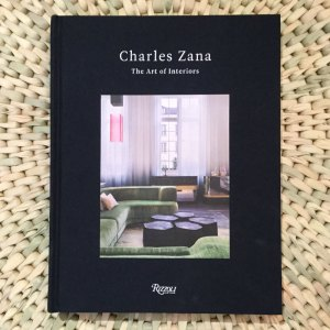 Charles Zana: The Art of Interiors Written by Charles Zana, Foreword by Andrea Branzi, Text by Marion Vignal