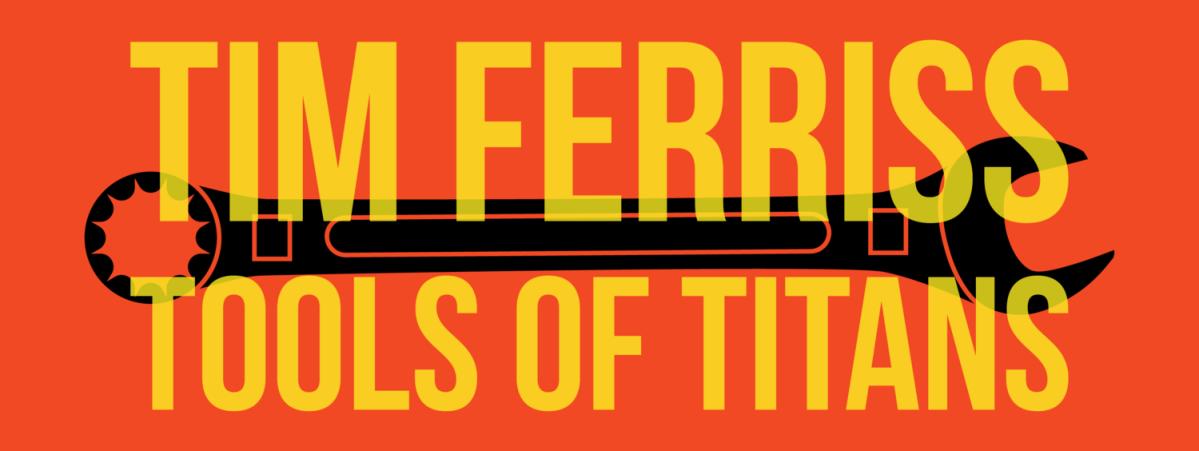 Tools of Titans van Tim Ferriss (leestip!)