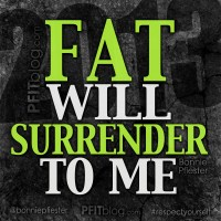 30 Days of Motivation: Fat WILL Surrender