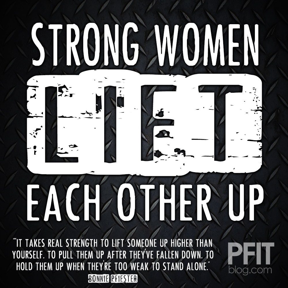 Strong Women Quoted: MOTIVATION FOR WOMEN: Strong Women Lift (each Other Up