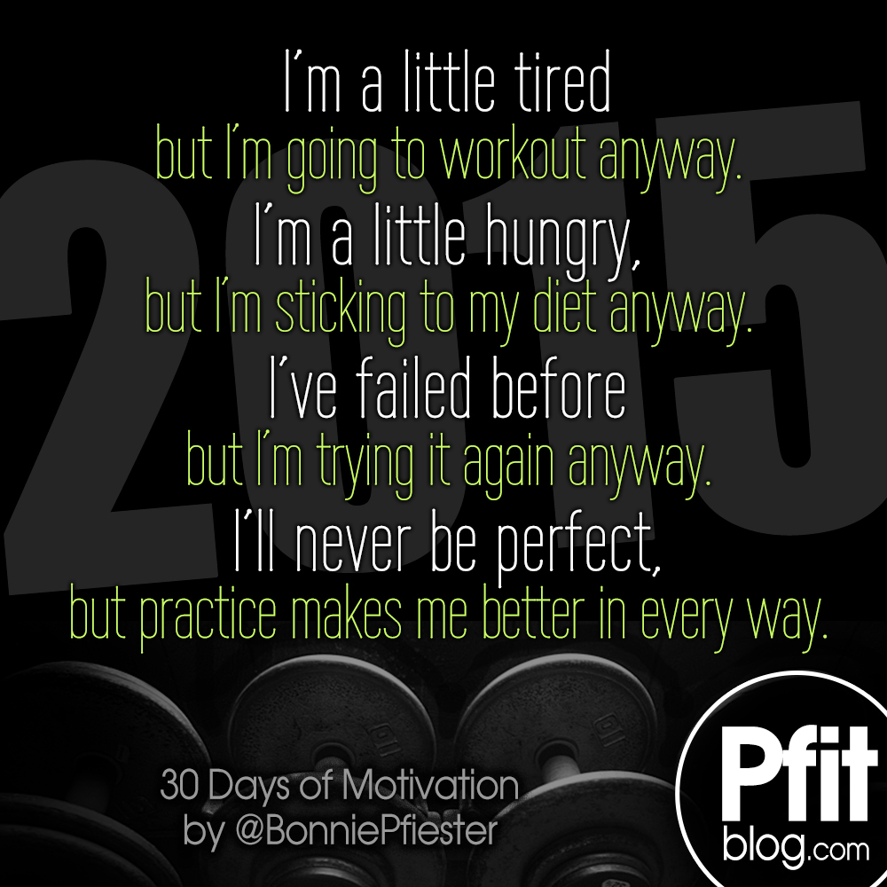30 Days Of Motivation Do It Anyway Pfitblog