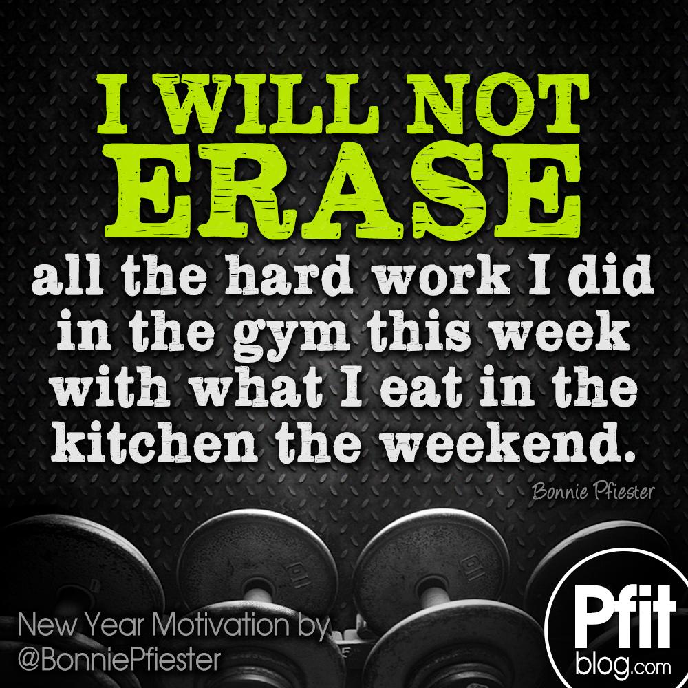 New Gym Motivational Quotes: 30 Days Of Motivation: Don't Erase Your Hard Work » PfitBlog