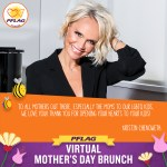 Pflag Virtual Mother S Day Brunch Celebrates Motherly Love Live Online On Sunday 5 10 Pflag